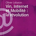 Vin , Internet et Mobilité, la Révolution